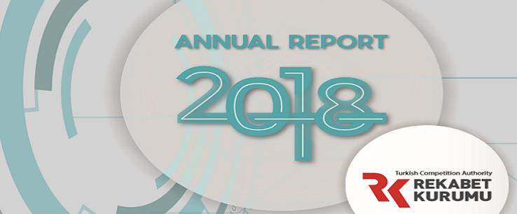 Rekabet Kurumunun 2018 yılı faaliyetlerine ilişkin Yıllık Rapor'un İngilizce versiyonu yayımlanmıştır
